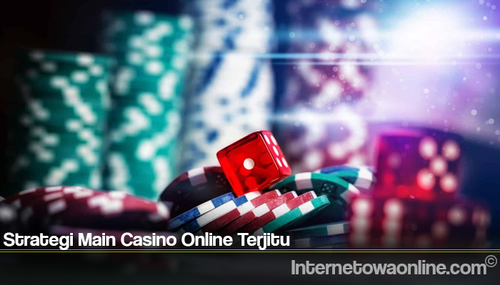Strategi Main Casino Online Terjitu